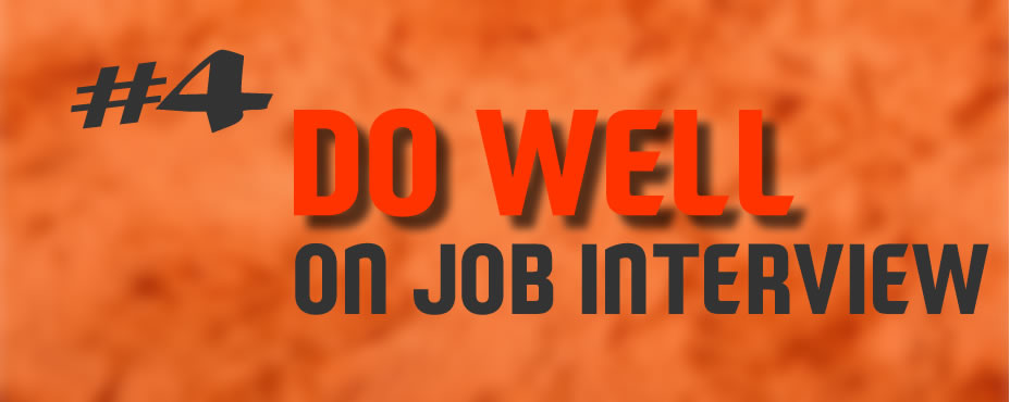 Perform well on your job interview - this will get you job